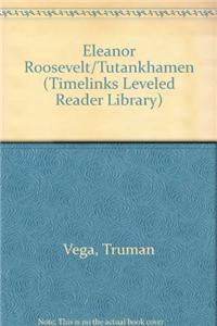 Eleanor Roosevelt/Tutankhamen