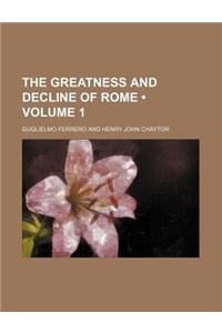 The Greatness and Decline of Rome (Volume 1)