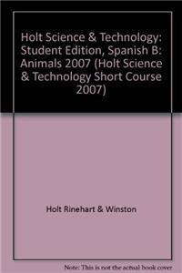 Holt Science & Technology: Student Edition, Spanish B: Animals 2007