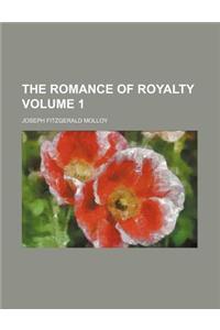 The Romance of Royalty Volume 1