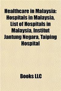 Healthcare in Malaysia: Hospitals in Malaysia, List of Hospitals in Malaysia, Institut Jantung Negara, Taiping Hospital