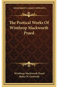 The Poetical Works of Winthrop Mackworth Praed