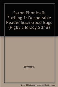 Saxon Phonics & Spelling 1: Decodeable Reader Such Good Bugs
