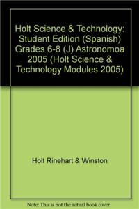 Holt Science & Technology: Student Edition, Spanish (J) Astronomy 2005