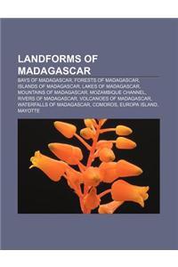 Landforms of Madagascar: Bays of Madagascar, Forests of Madagascar, Islands of Madagascar, Lakes of Madagascar, Mountains of Madagascar