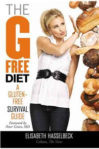 The G Free Diet: A Gluten-Free Survival Guide