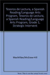 Tesoros de Lectura, a Spanish Reading/Language Arts Program, Grade 1, Strategic Intervention Phonics and Word Study Teachers Edition