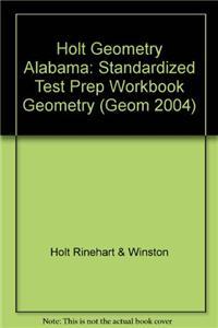 Holt Geometry Alabama: Standardized Test Prep Workbook Geometry
