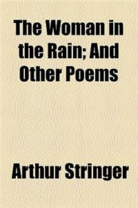 The Woman in the Rain; And Other Poems