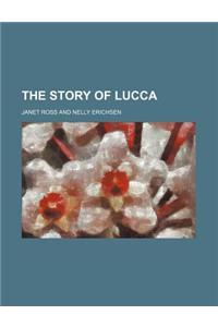 The Story of Lucca