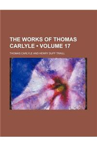 The Works of Thomas Carlyle (Volume 17)