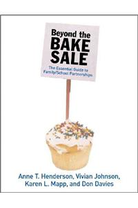Beyond the Bake Sale: The Essential Guide to Family/School Partnerships