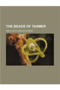 The Beads of Tasmer