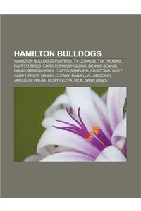 Hamilton Bulldogs: Hamilton Bulldogs Players, Ty Conklin, Tim Thomas, Raffi Torres, Christopher Higgins, Dennis Bonvie, Drake Berehowsky