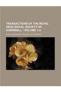 Transactions of the Royal Geological Society of Cornwall (Volume 1-2)