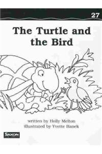 Saxon Phonics & Spelling 1: Decodeable Reader the Turtle and Bird