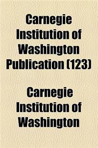 Carnegie Institution of Washington Publication (123)