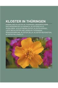 Kloster in Thuringen: Ehemaliges Kloster in Thuringen, Abgebrochene Kirchengebaude in Eisenach, Klosterschule Rossleben, Augustinerkloster