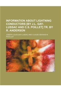 Information about Lightning Conductors [By J.L. Gay-Lussac and C.S. Poillet] Tr. by R. Anderson