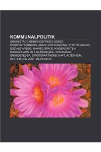 Kommunalpolitik: Grossstadt, Gemeindefreies Gebiet, Stadtentkernung, Abfallentsorgung, Stadtplanung, Soziale Arbeit, Shared Space, Kind
