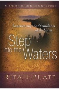 Step Into the Waters: Experiencing the Abundance of the Spirit