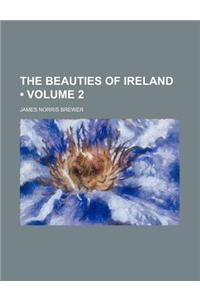 The Beauties of Ireland (Volume 2)