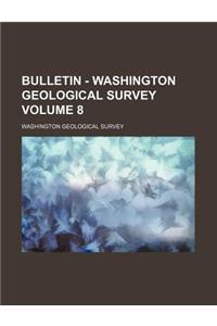Bulletin - Washington Geological Survey Volume 8