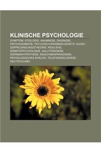Klinische Psychologie: Symptom, Atiologie, Anamnese, Diagnose, Psychosomatik, Psychisch-Kranken-Gesetz, Suizid, Doppelbindungstheorie