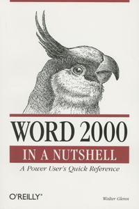 Word 2000 in a Nutshell: A Power User's Quick Reference