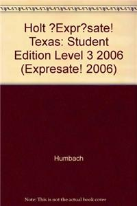 ?Expr?sate! Texas: Student Edition Level 3 2006