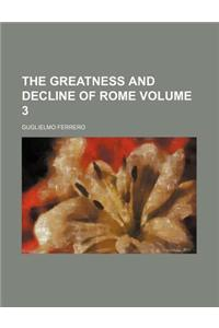 The Greatness and Decline of Rome Volume 3