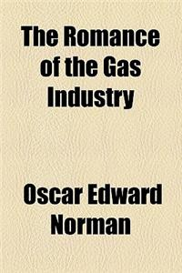 The Romance of the Gas Industry