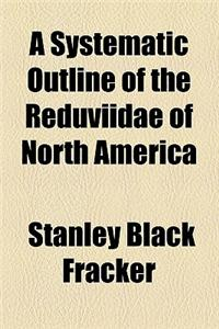 A Systematic Outline of the Reduviidae of North America