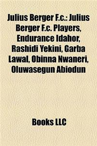 Julius Berger F.C. Julius Berger F.C.: Julius Berger F.C. Players, Endurance Idahor, Rashidi Yekinijulius Berger F.C. Players, Endurance Idahor, Rashi