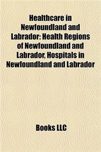 Healthcare in Newfoundland and Labrador: Health Regions of Newfoundland and Labrador, Hospitals in Newfoundland and Labrador