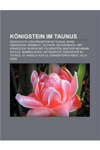 Konigstein Im Taunus: Geschichte Von Konigstein Im Taunus, Burg Konigstein, Rombach, Techkon, Reichenbach, Amt Konigstein