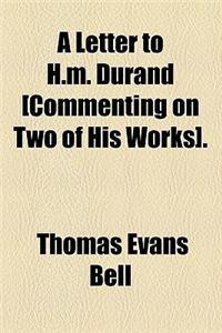 A Letter to H.M. Durand [Commenting on Two of His Works].