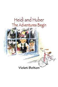 Heidi and Huber: The Adventures Begins