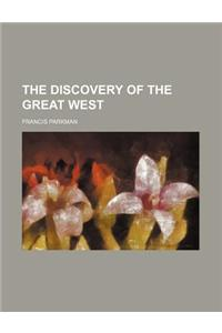 The Discovery of the Great West
