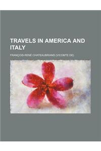 Travels in America and Italy (Volume 1)