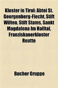 Kloster in Tirol: Abtei St. Georgenberg-Fiecht, Stift Wilten, Stift Stams, Sankt Magdalena Im Halltal, Franziskanerkloster Reutte