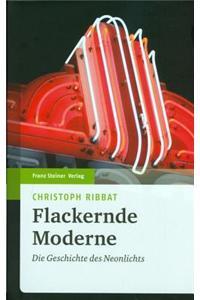 Flackernde Moderne