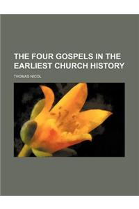 The Four Gospels in the Earliest Church History