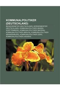 Kommunalpolitiker (Deutschland): Beigeordneter (Deutschland), Burgermeister (Deutschland), Kommunalpolitiker (Baden-Wurttemberg)