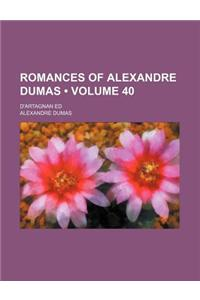 Romances of Alexandre Dumas (Volume 40); D'Artagnan Ed