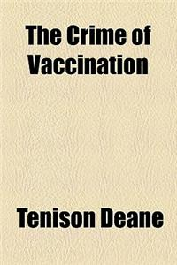 The Crime of Vaccination