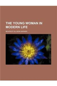 The Young Woman in Modern Life