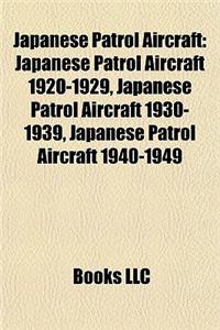 Japanese Patrol Aircraft: Japanese Patrol Aircraft 1920-1929, Japanese Patrol Aircraft 1930-1939, Japanese Patrol Aircraft 1940-1949