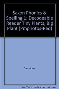 Saxon Phonics & Spelling 1: Decodeable Reader Tiny Plants, Big Plant