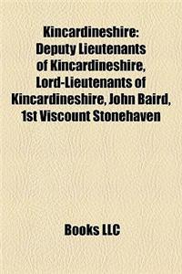 Kincardineshire: Deputy Lieutenants of Kincardineshire, Lord-Lieutenants of Kincardineshire, John Baird, 1st Viscount Stonehaven
